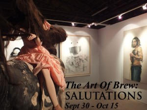 """The Art Of Brew: Salutations"" Art Fallout Closing Reception 